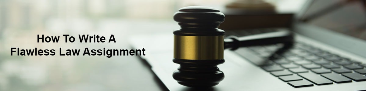 Expert Tips: How to write a flawless law assignment